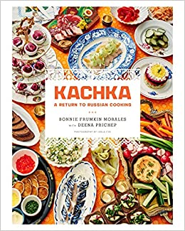 Kachka a return to russian cooking bonnie frumkin morales deena kachka a return to russian cooking bonnie frumkin morales deena prichep 9781250087607 amazon books forumfinder Images