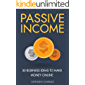 Passive Income: 30 Business Ideas to Make Money Online(Dropshipping, Affiliate Marketing, Commodities Trading, Photography, Amazon FBA, Shopify, Ebay Cryptocurrency Etc.)