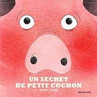 Un secret de petit cochon par Philippe Jalbert