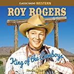Roy Rogers: King of the Cowboys | Roy Rogers