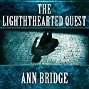 The Lighthearted Quest: Julia Probyn, Book 1 Audiobook by Ann Bridge Narrated by Elizabeth Jasicki