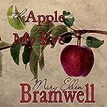 The Apple of My Eye | Mary Ellen Bramwell