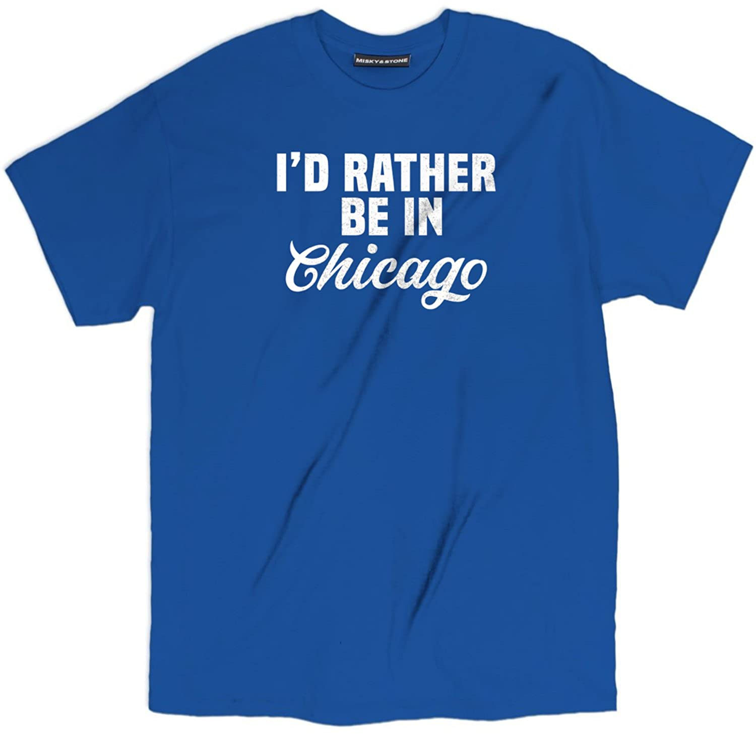 Misky /& Stone Id Rather Be in Chicago T Shirt Funny Graphic Printed Tee S-3xl