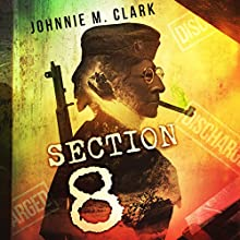 Section 8 Audiobook by Johnnie M. Clark Narrated by John H Fehskens
