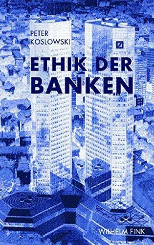 Ethik der Banken - Folgerungen aus der Finanzkrise