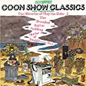 The Goon Show Classics, Volume 1: The Dreaded Batter Pudding Hurlery of Bexhill-on-Sea & The Histories of Pliny the Elder (Vintage Beeb) Radio/TV Program by Spike Milligan Narrated by Spike Milligan, Peter Sellers, Harry Secombe