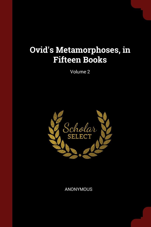 Read Online Ovid's Metamorphoses, in Fifteen Books; Volume 2 PDF