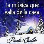 La música que salía de la casa [The Music Coming from the House] | Paulo Coelho