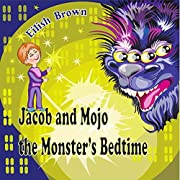 Jacob and Mojo the Monster's Bedtime