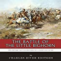 The Battle of the Little Bighorn: The History and Controversy of Custer's Last Stand Audiobook by  Charles River Editors Narrated by Robert Slone