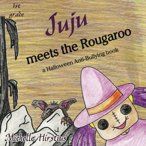 Juju meets the Rougaroo - a Halloween Anti-Bullying book (Juju the GOOD voodoo) (Volume 7) ()