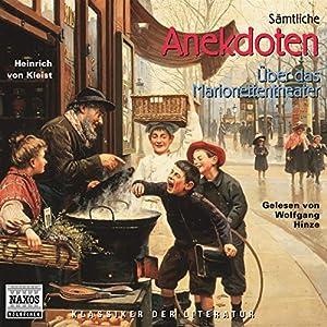 Sämtliche Anekdoten - Über das Marionettentheater Hörbuch