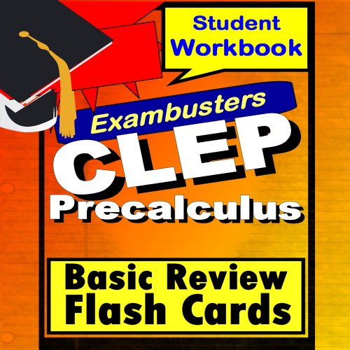 CLEP Precalculus Review Test Prep Flashcards--CLEP Study Guide (Exambusters  CLEP Study Guide Book 5) See more