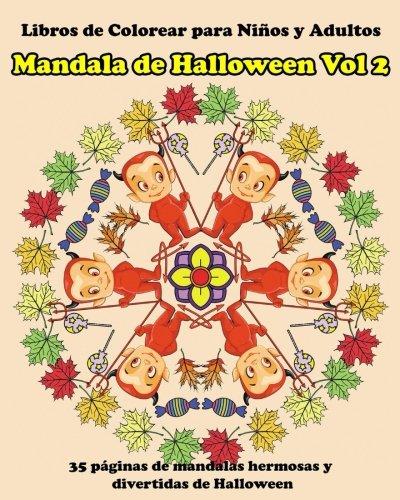 Libros de Colorear para Ninos y Adultos  Mandala de Halloween Vol 2: Libro de Colorear para Ninos y Adultos  con Mandalas que Alivian el Estres (libro ... niños y adultos) (Volume 4) (Spanish Edition) ()