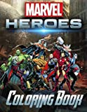 Marvel Super Heroes Coloring Book: Heroes Unite, Avengers, Guardians of the Galaxy, Deadpool, X-Men, Wolverine, Captain America, Doctor Strange and so many more