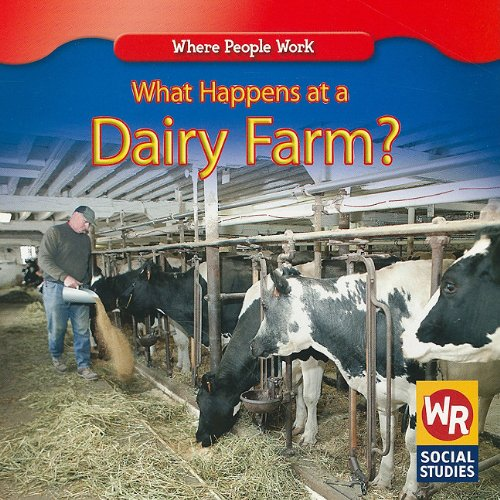 Read Online What Happens at a Dairy Farm? (Where People Work) PDF