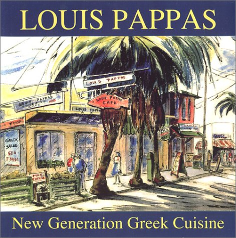 Louis Pappas New Generation Greek Cuisine by Louis Pappas, Nancy Pappas, Charles Eanes, Susan Eanes