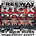 Freeway Rick Ross: The Untold Autobiography Audiobook by Cathy Scott, Rick Ross Narrated by Kevin Pierce