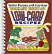 Biggest Book of Low-Carb Recipes (Better Homes & Gardens (Paperback))