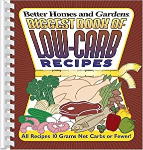 Biggest book of low carb recipes better homes gardens Better homes and gardens recipes from last night