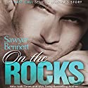 On the Rocks Hörbuch von Sawyer Bennett Gesprochen von: Douglas Berger, Bunny Warren
