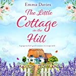 The Little Cottage on the Hill | Emma Davies