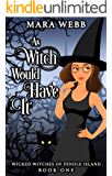As Witch Would Have It (Wicked Witches of Pendle Island Book 1)