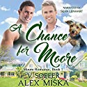 A Chance for Moore: Moore Romance, Book 1 Audiobook by Alex Miska, V. Soffer Narrated by Sean Lenhart