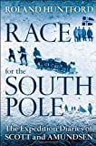 Race for the South Pole : The Expedition Diaries of Scott and Amundsen, Huntford, Roland, 1441169822