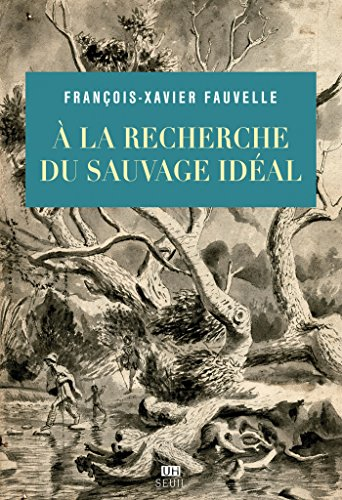 Amazon Com A La Recherche Du Sauvage Ideal Univers Histori