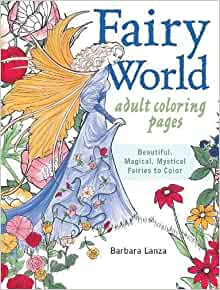 Fairy World Coloring Pages Beautiful Magical Mystical Fairies To Color Barbara Lanza 0035313666407 Amazon Books