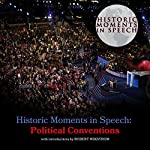 Historic Moments in Speech: Political Conventions |  The Speech Resource Company - compiler