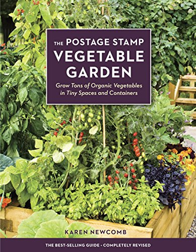 The Postage Stamp Vegetable Garden: Grow Tons