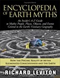 img - for Encyclopedia of Earth Myths: An Insider's A-Z Guide to Mythic People, Places, Objects, and Events Central to the Earth's Visionary Geography book / textbook / text book