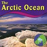The Arctic Ocean, Anne Ylvisaker, 0736834184