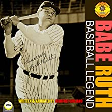 Babe Ruth - Baseball Legend Audiobook by Geoffrey Giuliano Narrated by Geoffrey Giuliano