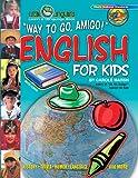 Way to Go Amigo!English for Kids!, Carole Marsh, 0635063697
