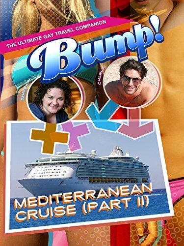 Bump  The Ultimate Gay Travel Companion   Mediterranean Cruise Part 2