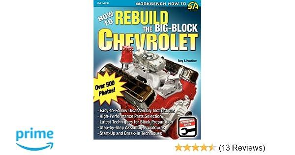 How to rebuild the big block chevrolet tony e huntimer how to rebuild the big block chevrolet tony e huntimer 9781613250525 amazon books fandeluxe Gallery