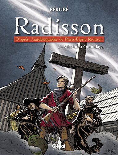 radisson-tome-02-mission-a-onondaga-french-edition