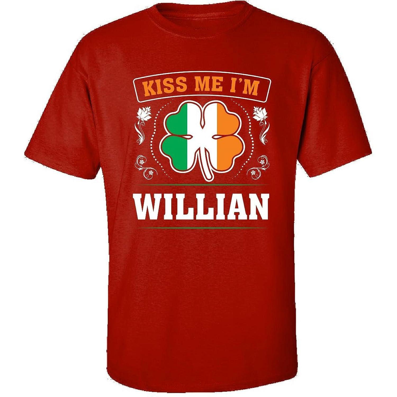 Kiss Me Im Willian And Irish St Patricks Day Gift - Adult Shirt
