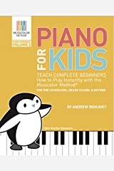 Piano For Kids Volume 2: Teach complete beginners how to play piano instantly with the Musicolor Method (Musicolor Method  Songbook) Kindle Edition