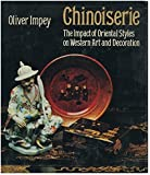Chinoiserie: The Impact of Oriental Styles on Western Art and Decoration