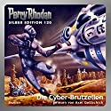 Die Cyber-Brutzellen (Perry Rhodan Silber Edition 120) Audiobook by William Voltz, Marianne Sydow, Peter Terrid, Kurt Mahr, Ernst Vlcek Narrated by Axel Gottschick