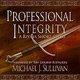 """FREE Professional Integrity (A Riyria Chronicles Tale)"" av Michael J. Sullivan"