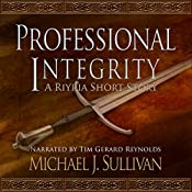 FREE: Professional Integrity (A Riyria Chronicles Tale) | Michael J. Sullivan