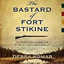 The Bastard of Fort Stikine: The Hudson's Bay Company and the Murder of John McLoughlin Jr. Audiobook by Debra Komar Narrated by Matthew Josdal
