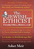 The Jewish Ethicist: Everyday Ethics For Business And Life