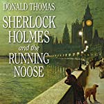 Sherlock Holmes and the Running Noose | Donald Thomas