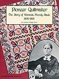 Pioneer Quiltmaker : The Story of Dorinda Moody Slade, 1808-1895, Davis, Carolyn O., 0918080754